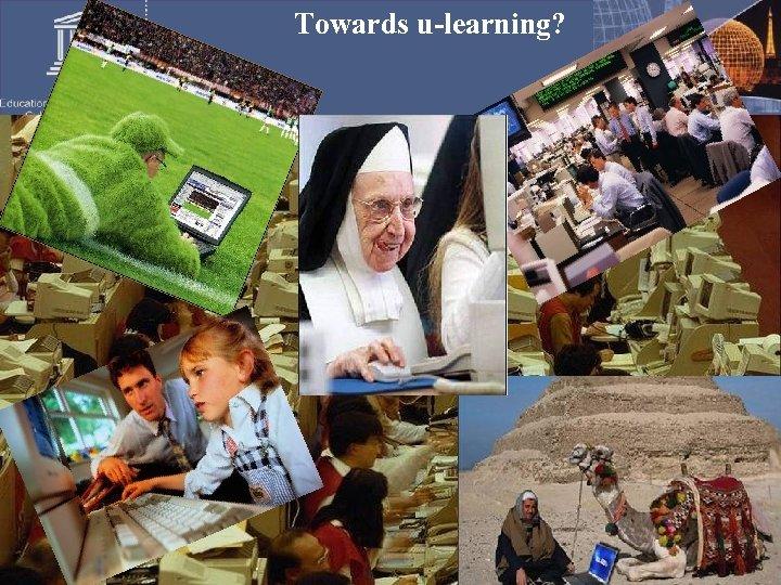 Towards u-learning? 58