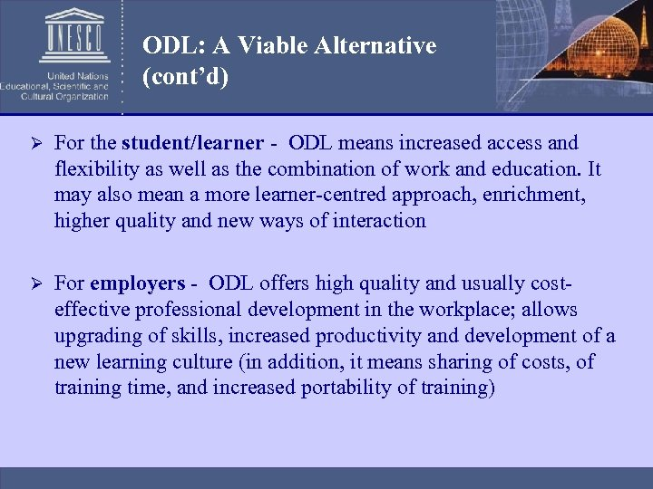 ODL: A Viable Alternative (cont'd) Ø For the student/learner - ODL means increased access