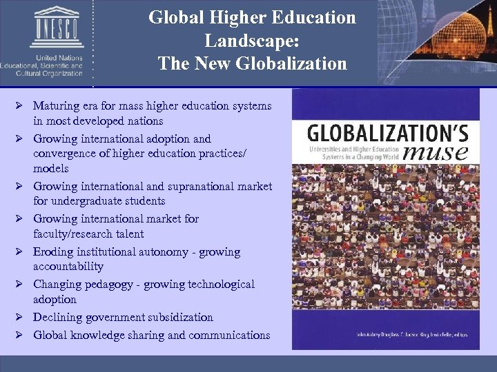 Global Higher Education Landscape: The New Globalization Ø Maturing era for mass higher education