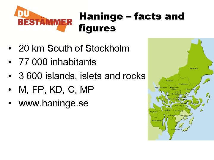 Haninge – facts and figures • • • 20 km South of Stockholm 77