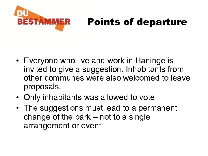 Points of departure • Everyone who live and work in Haninge is invited to
