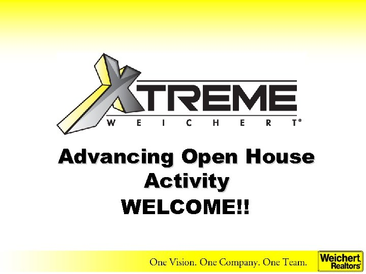 Advancing Open House Activity WELCOME!!