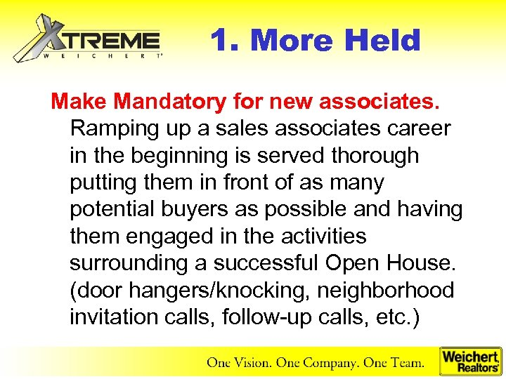 1. More Held Make Mandatory for new associates. Ramping up a sales associates career