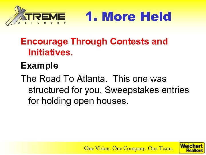 1. More Held Encourage Through Contests and Initiatives. Example The Road To Atlanta. This