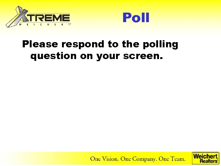 Poll Please respond to the polling question on your screen.