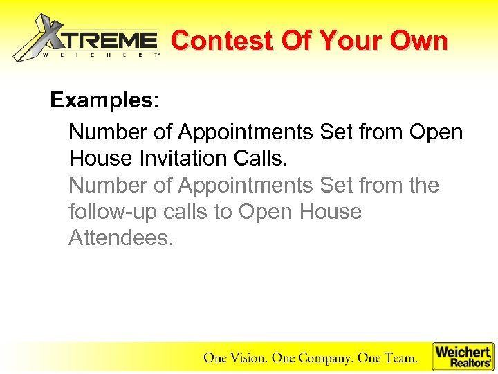 Contest Of Your Own Examples: Number of Appointments Set from Open House Invitation Calls.