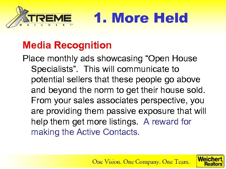 "1. More Held Media Recognition Place monthly ads showcasing ""Open House Specialists"". This will"