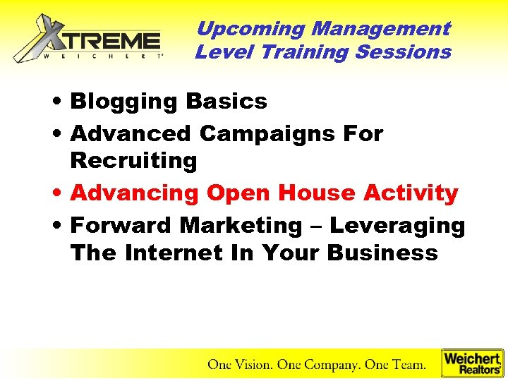 Upcoming Management Level Training Sessions • Blogging Basics • Advanced Campaigns For Recruiting •