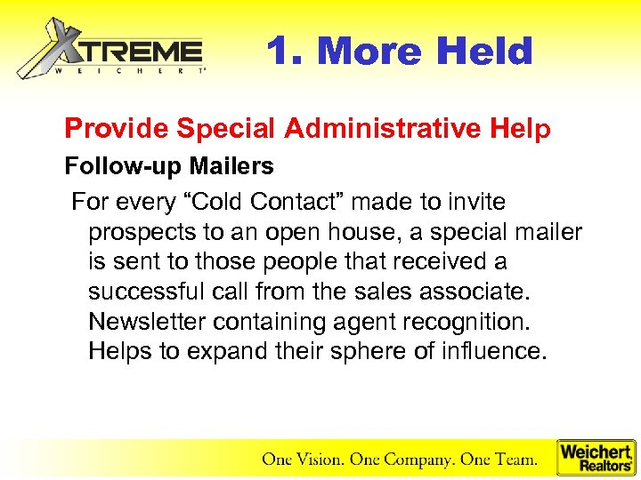 "1. More Held Provide Special Administrative Help Follow-up Mailers For every ""Cold Contact"" made"