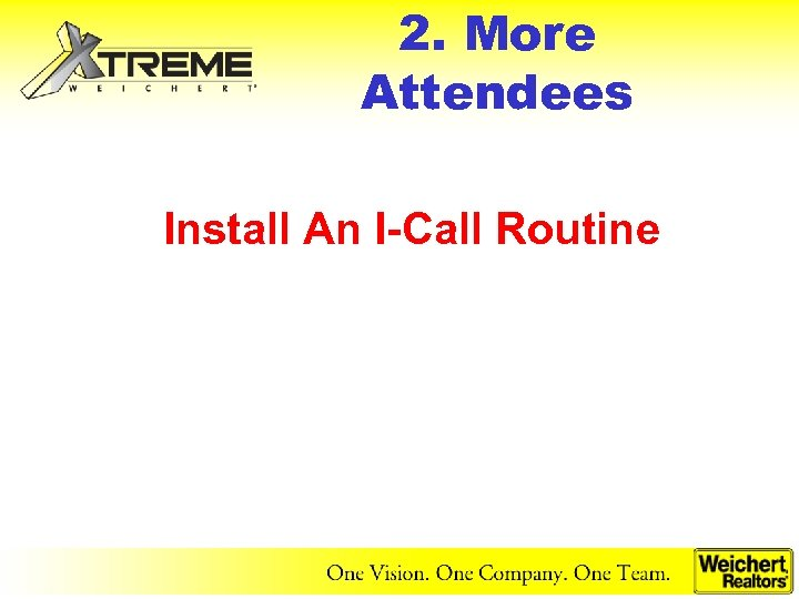 2. More Attendees Install An I-Call Routine