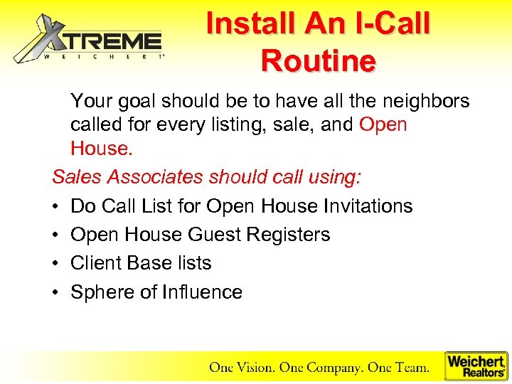 Install An I-Call Routine Your goal should be to have all the neighbors called