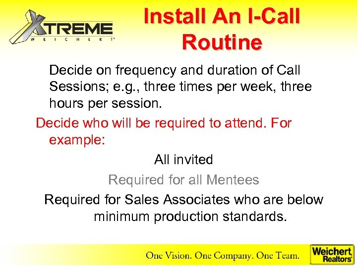 Install An I-Call Routine Decide on frequency and duration of Call Sessions; e. g.