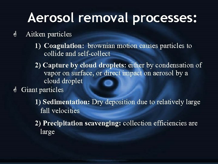 Aerosol removal processes: G Aitken particles 1) Coagulation: brownian motion causes particles to collide