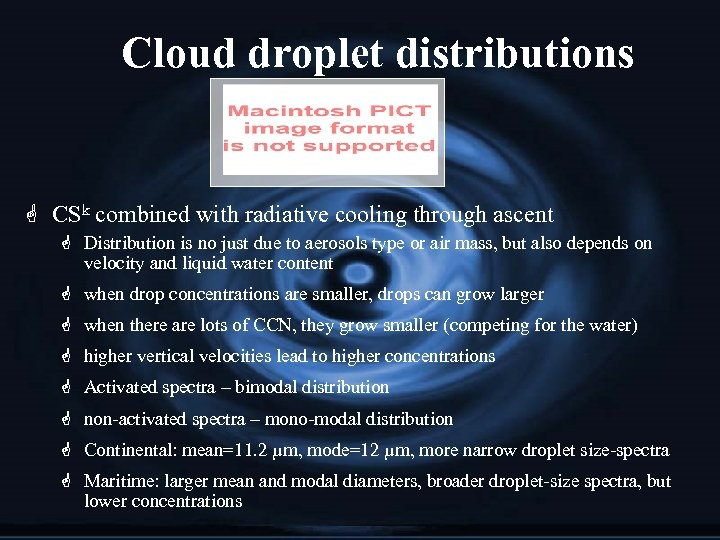Cloud droplet distributions G CSk combined with radiative cooling through ascent G Distribution is