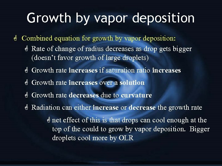 Growth by vapor deposition G Combined equation for growth by vapor deposition: G Rate