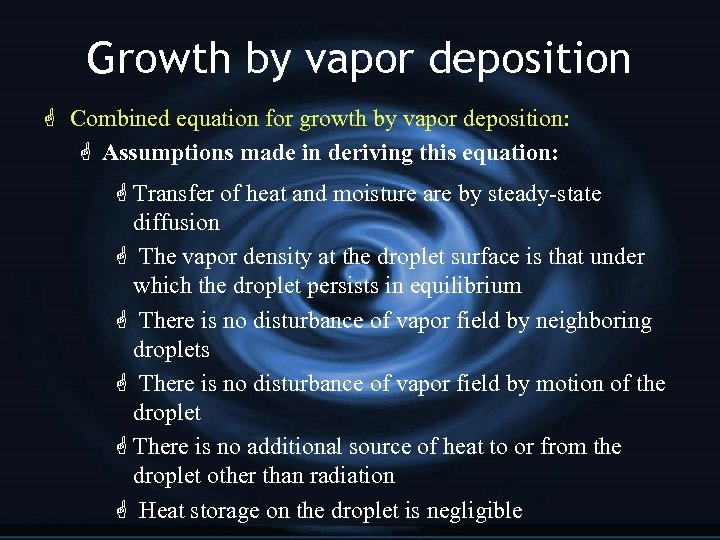 Growth by vapor deposition G Combined equation for growth by vapor deposition: G Assumptions
