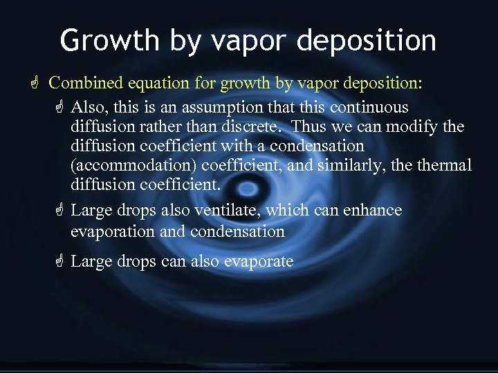 Growth by vapor deposition G Combined equation for growth by vapor deposition: G Also,