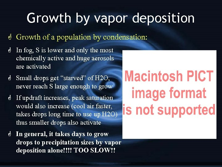 Growth by vapor deposition G Growth of a population by condensation: G In fog,