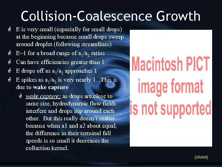 Collision-Coalescence Growth G E is very small (especially for small drops) at the beginning