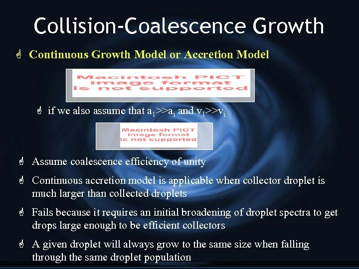 Collision-Coalescence Growth G Continuous Growth Model or Accretion Model G if we also assume