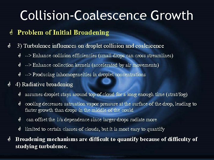 Collision-Coalescence Growth G Problem of Initial Broadening G 3) Turbulence influences on droplet collision