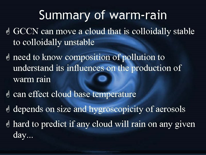 Summary of warm-rain G GCCN can move a cloud that is colloidally stable to