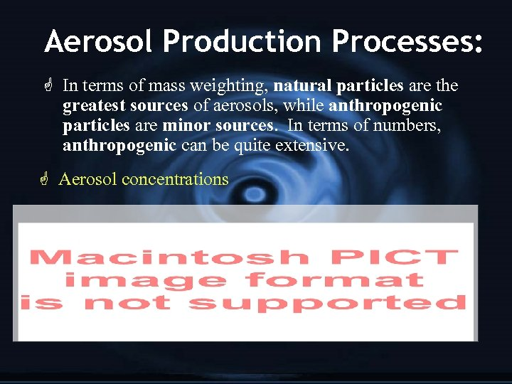 Aerosol Production Processes: G In terms of mass weighting, natural particles are the greatest