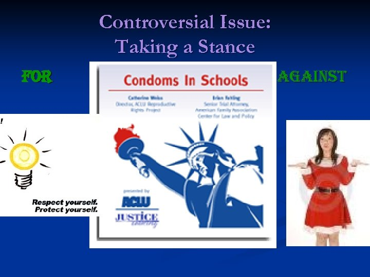 Controversial Issue: Taking a Stance For against