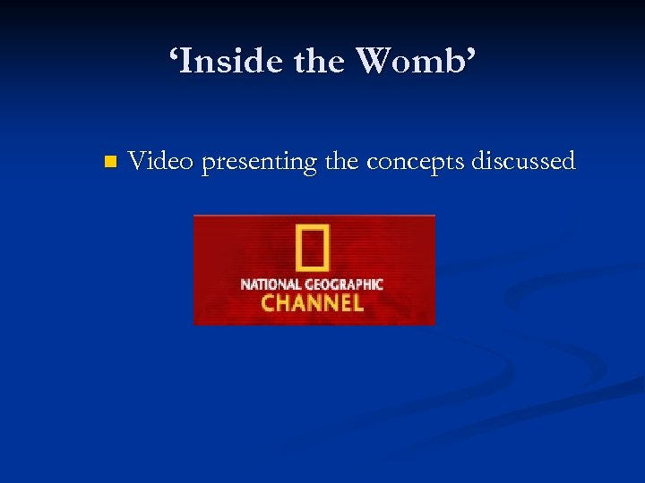 'Inside the Womb' n Video presenting the concepts discussed