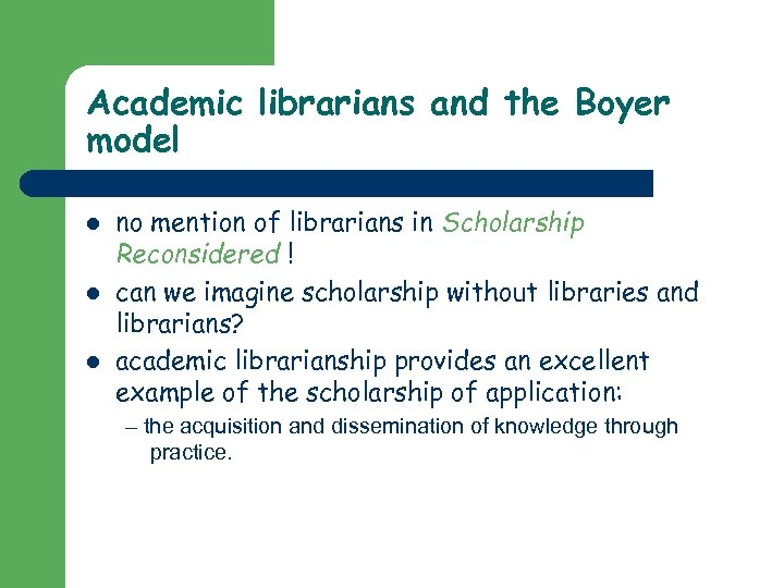 Academic librarians and the Boyer model l no mention of librarians in Scholarship Reconsidered
