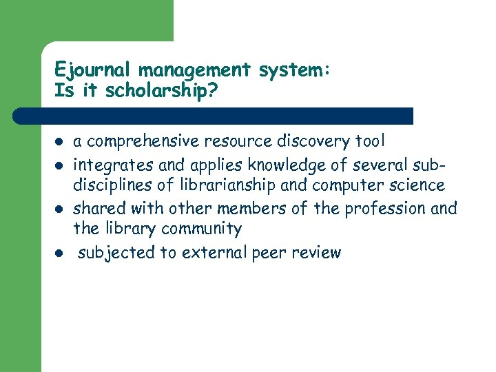 Ejournal management system: Is it scholarship? l l a comprehensive resource discovery tool integrates