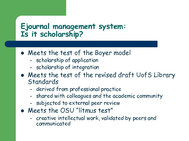Ejournal management system: Is it scholarship? l Meets the test of the Boyer model