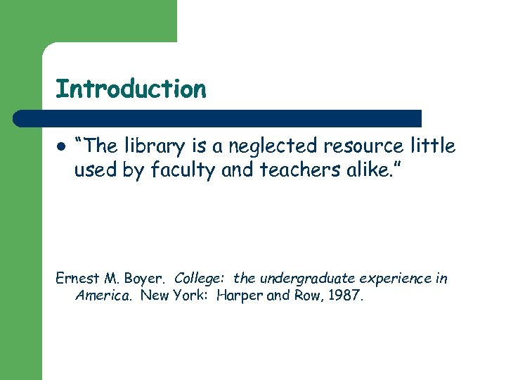 """Introduction l """"The library is a neglected resource little used by faculty and teachers"""