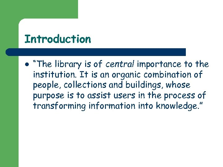 """Introduction l """"The library is of central importance to the institution. It is an"""