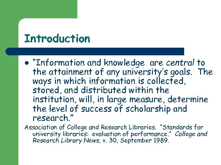 """Introduction l """"Information and knowledge are central to the attainment of any university's goals."""