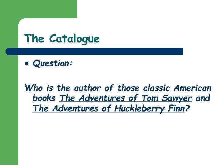The Catalogue l Question: Who is the author of those classic American books The