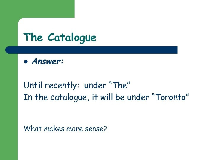 """The Catalogue l Answer: Until recently: under """"The"""" In the catalogue, it will be"""