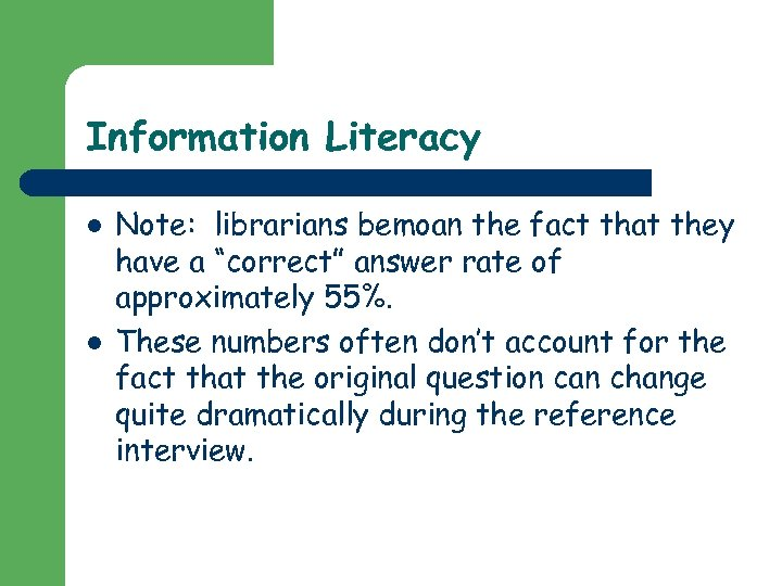 """Information Literacy l l Note: librarians bemoan the fact that they have a """"correct"""""""