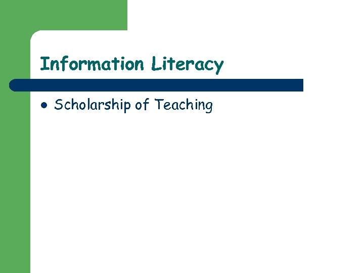 Information Literacy l Scholarship of Teaching