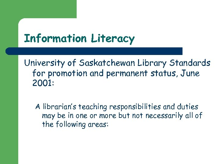 Information Literacy University of Saskatchewan Library Standards for promotion and permanent status, June 2001: