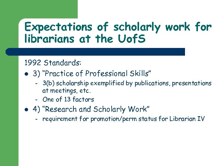 Expectations of scholarly work for librarians at the Uof. S 1992 Standards: l 3)