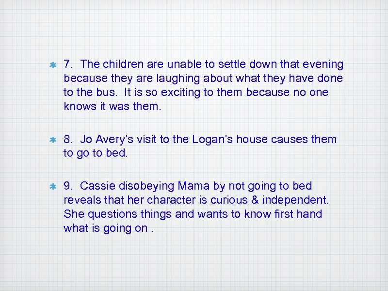 7. The children are unable to settle down that evening because they are laughing