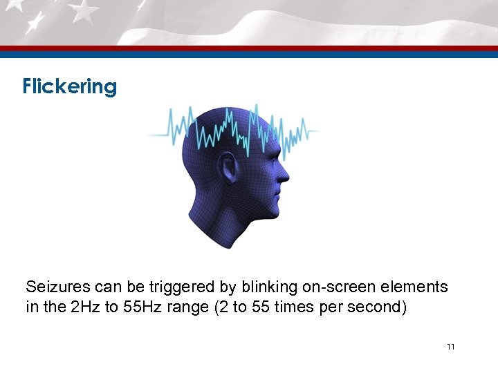 Flickering Seizures can be triggered by blinking on-screen elements in the 2 Hz to