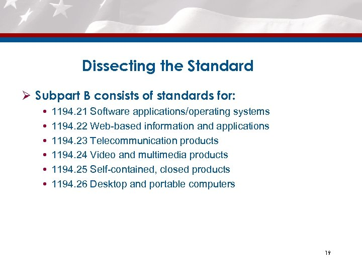 Dissecting the Standard Ø Subpart B consists of standards for: 1194. 21 Software applications/operating