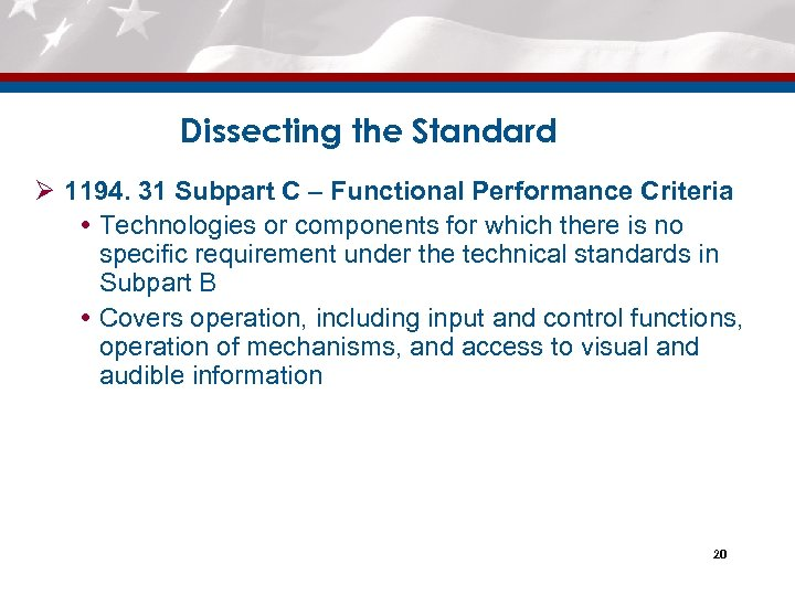 Dissecting the Standard Ø 1194. 31 Subpart C – Functional Performance Criteria Technologies or