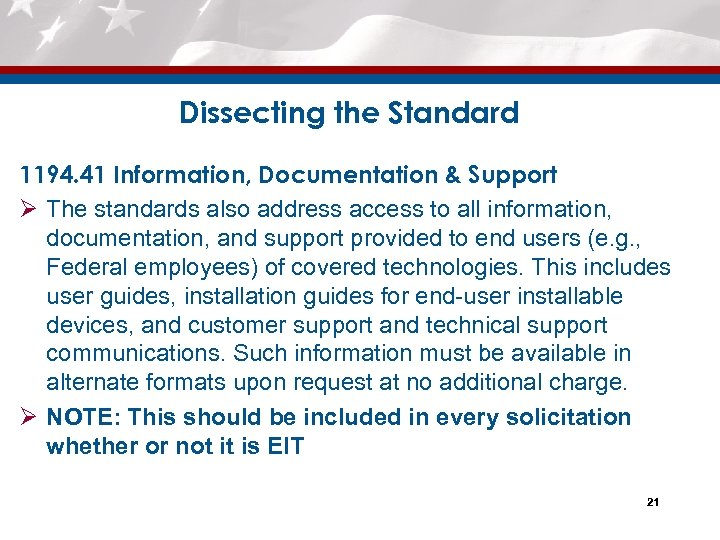 Dissecting the Standard 1194. 41 Information, Documentation & Support Ø The standards also address