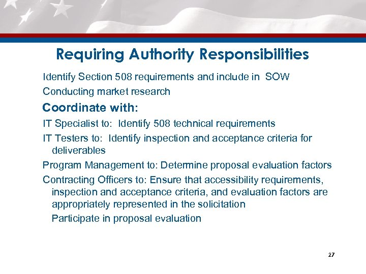 Requiring Authority Responsibilities Identify Section 508 requirements and include in SOW Conducting market research