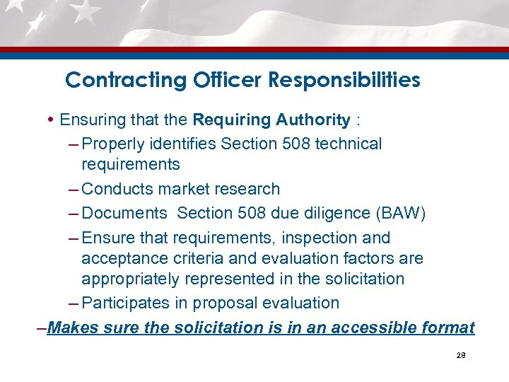 Contracting Officer Responsibilities Ensuring that the Requiring Authority : – Properly identifies Section 508