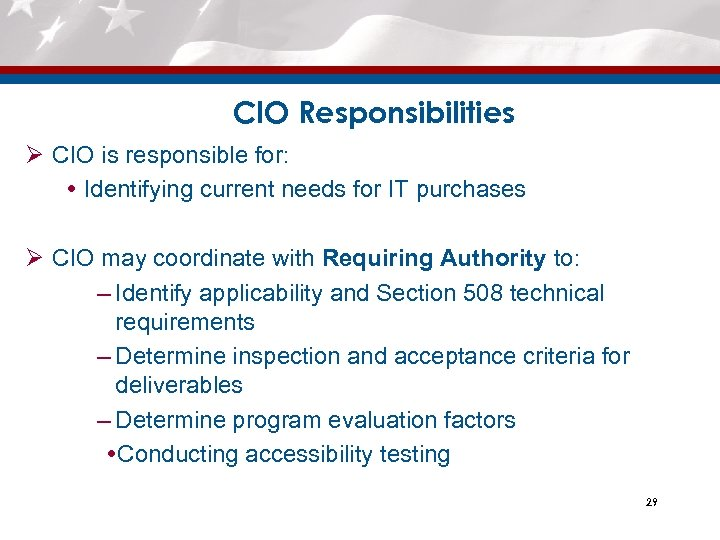 CIO Responsibilities Ø CIO is responsible for: Identifying current needs for IT purchases Ø