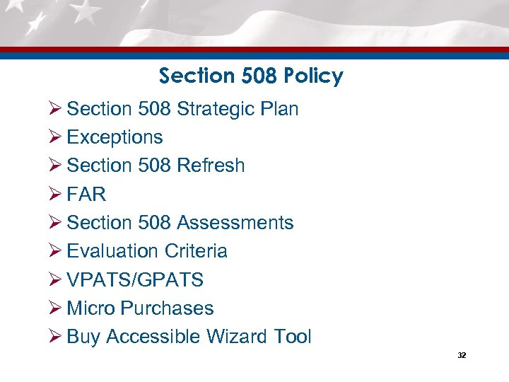 Section 508 Policy Ø Section 508 Strategic Plan Ø Exceptions Ø Section 508 Refresh